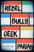 Rebel Bully Geek Pariah by Erin Jade Lange
