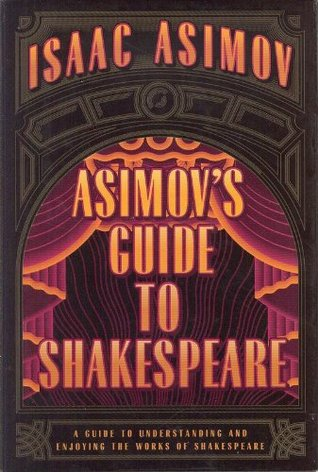 Asimov's Guide to Shakespeare, Vols. 1-2 by Isaac Asimov