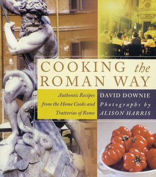 Cooking the Roman Way by David Downie