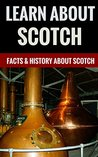 Learn About Scotch - Facts & History About Scotch