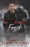 The Darkest Frost, Vol 1 of 2 by Tanya Holmes
