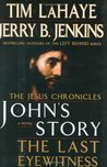 John's Story: The Last Eyewitness (The Jesus Chronicles, #1)