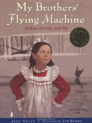 My Brothers' Flying Machine by Jane Yolen