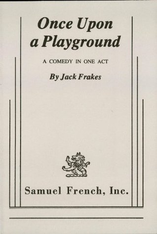 Once Upon A Playground Jack Frakes