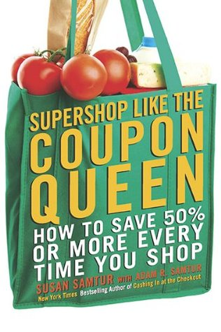 Supershop like the Coupon Queen by Susan Samtur