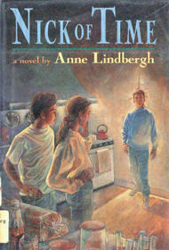 Nick of Time by Anne Lindbergh