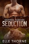 Seduction (Shifters Forever, Book 2)