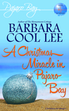 Christmas Miracle in Pajaro Bay: A Pajaro Bay Short Story (Pajaro Bay, #3.5)
