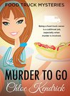Murder to Go (Food Truck Mysteries, Book 1)