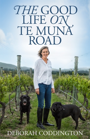 The Good Life on Te Muna Road by Deborah Coddington
