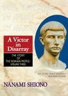 A Victor in Disarray - The Story of the Roman People vol. III