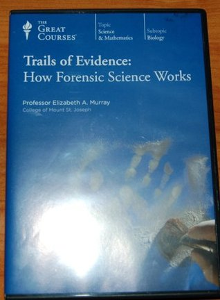 How Forensic Science Works  - Elizabeth A. Murray