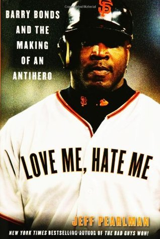 Love Me, Hate Me by Jeff Pearlman