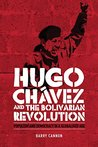 Hugo Chávez and the Bolivarian Revolution (Durham Modern Languages)