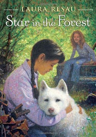 Star in the Forest by Laura Resau
