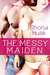 the messy maiden by Shona Husk