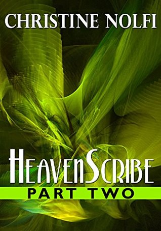 Heavenscribe: Part Two (Heavenscribe Series Book 2)