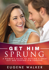 Get Him Sprung! by Eugene Walker