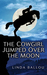 The Cowgirl Jumped Over the...