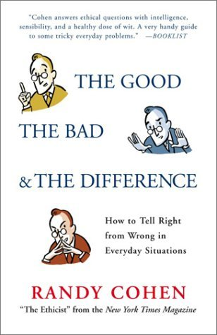 The Good, the Bad & the Difference: How to Tell Right from Wrong in Everyday Situations