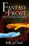 Fantasy of Frost (The Tainted Accords #1)