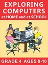 exploring computers at home and at school grade 4 ages 9-10