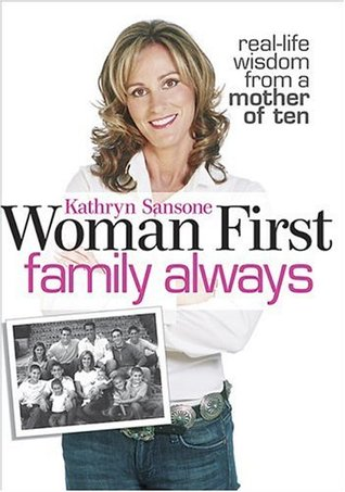 Woman First Family Always by Kathryn Sansone