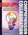 Comprehension and Collaboration, Revised Edition by Stephanie Harvey