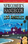 Newcomer's Handbook for Moving to and Living in Los Angeles: Including Santa Monica, Orange County, Pasadena, and the San Fernando Valley