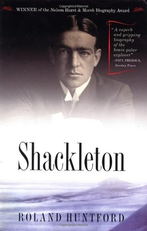 Shackleton by Roland Huntford