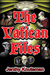 The Vatican Files: A Historical Supernatural Thriller Novel