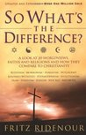 So What's the Difference?: A Look at 20 Worldviews, Faiths and Religions and How They Compare to Christianity