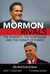 Mormon Rivals: The Romneys, The Huntsmans and the Pursuit of Power