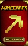 Minecraft Handbook: The Ultimate Creations Guide, For Beginners to Advanced (Minecraft Handbook Guide Book with Building Videos) (Secret Minecraft Handbook Guide)