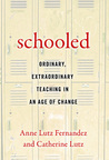 Schooled: Ordinary, Extraordinary Teaching in an Age of Change