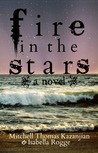 Fire In The Stars by Isabella Rogge