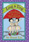 Ling & Ting: Together in All Weather (Ling & Ting, #4)