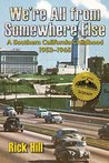 We're All From Somewhere Else: A Southern California Childhood, 1953-1965