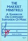 The Marxist Minstrels by David A. Noebel