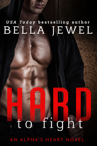 Hard to Fight (Alpha's Heart, #1)