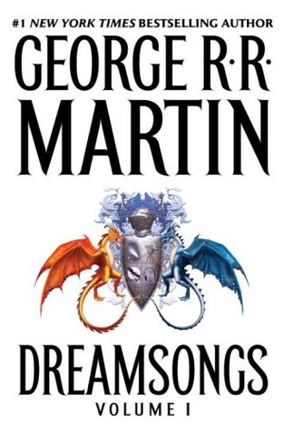 Dreamsongs Volume I by George R.R. Martin