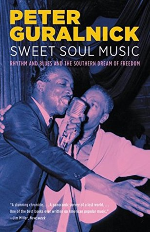 Sweet Soul Music by Peter Guralnick