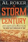 The Storm of the Century: Tragedy, Heroism, Survival, and the Epic True Story of America's Deadliest Natural Disaster: The Great Gulf Hurricane of 1900