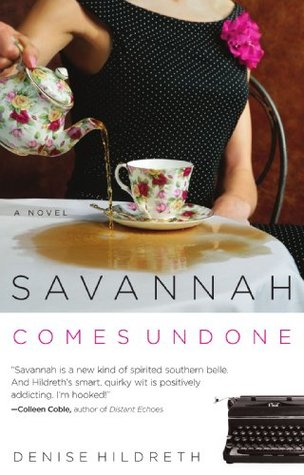 Savannah Comes Undone by Denise Hildreth Jones