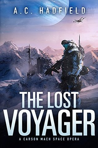 The Lost Voyager (Carson Mach Adventure #2) - A. C. Hadfield