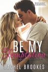 Be My Temptation (The Crawford Brothers #2)