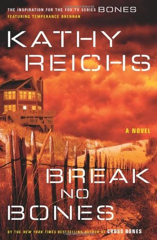 Break No Bones by Kathy Reichs