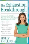 The Exhaustion Breakthrough:Unmask the Hidden Reasons You're Tired and Beat Fatigue for Good