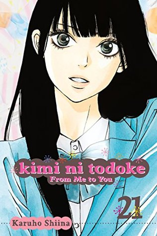Kimi ni Todoke: From Me to You, Vol. 21