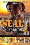 SEAL's Obsession (Take No Prisoners, #4)